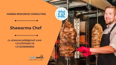 **مطلوب شيف شاورما للعمل بمطعم بالمملكة العربية السعودية بالمسمى التالي: